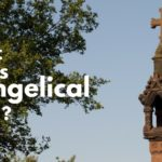 What does Evangelical mean