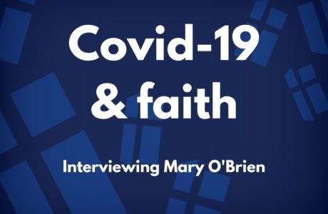 Covid and faith - an interview with Mary O'Brien