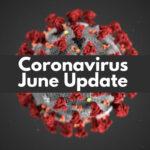 Coronavirus June update