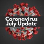 July Coronavirus update